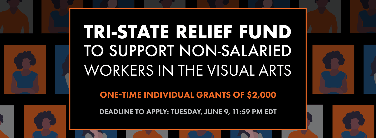 Tri-State Relief Fund to Support Non-Salaried Workers in the Visual Arts
