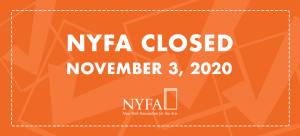 "Image: Orange background with ""NYFA Closed November 3, 2020"" language in white text over top."