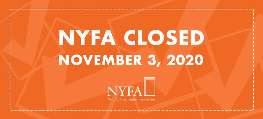 NYFA Office Closed on November 3, 2020