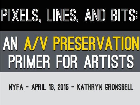 HIGHLIGHT REEL FROM PIXELS, LINES AND BITS: AN A/V PRESERVATION PRIMER FOR ARTISTS