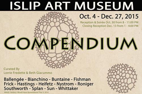 Artist News:Compendium at Islip Art Museum