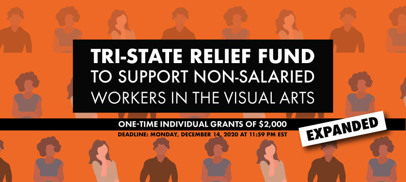 Announcing | Final Cycle of the Tri-State Relief Fund to Support Non-Salaried Workers in the Visual Arts