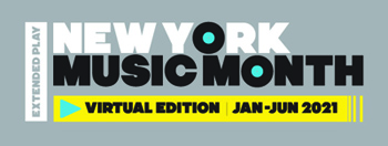Image: New York Music Month Extended Play logo, noting the virtual edition runs from Jan-June 2021.